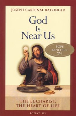 God Is Near Us: Eucharist, the Heart of Life