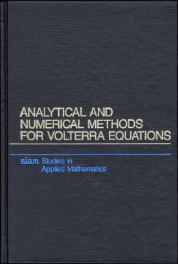Analytical and Numerical Methods for Volterra Equations