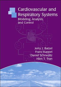 Cardiovascular and Respiratory Systems: Modeling, Analysis, and Control