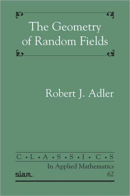 The Geometry of Random Fields