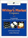 Writer's Market Companion: The Essential Guide to Starting Your Project, Getting Published and Getting Paid