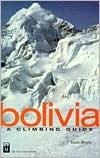 Bolivia: A Climbers Guide