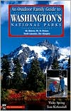 Outdoor Family Guide to Washington's National Parks and Monuments: Mount Rainier, Mount St. Helens, North Cascades, the Olympics