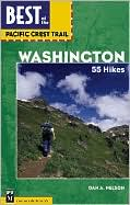 Best of the Pacific Crest Trail Washington: 55 Hikes