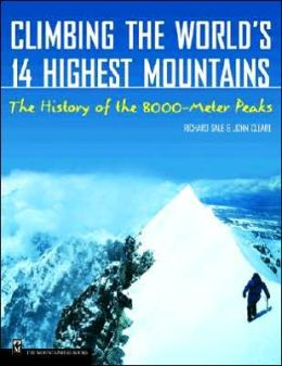 Climbing the World's 14 Highest Mountains: The History of the 8,000-Meter Peaks
