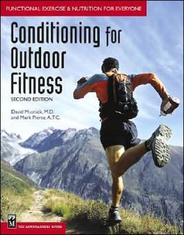 Conditioning for Outdoor Fitness: Functional Exercise and Nutrition for Everyone, 2nd Edition