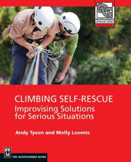 Climbing Self Rescue - Improvising Solutions for Serious Situations