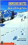 Snowshoe Routes: Washington(Snowshoe Routes Series)