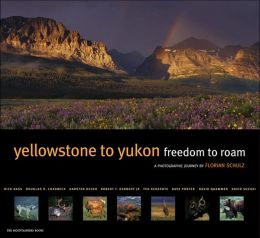 Yellowstone to Yukon Freedom to Roam: A Photographic Journey