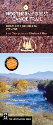 Northern Forest Canoe Trail: Islands and Farms, Vermont: Lake Champlain to Missisquoi River