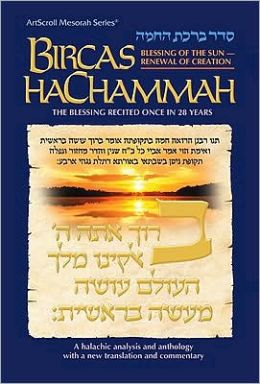 Bircas Hachammah: Blessing of the Sun - Renewal of Creation