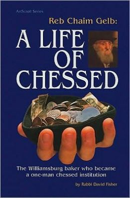 Life of Chesed: Chaim Gelb, a Biography