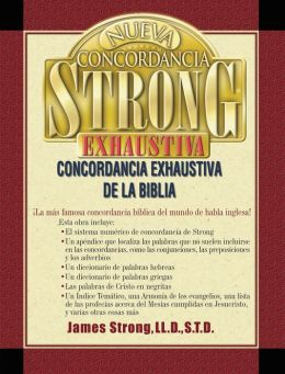 Nueva Concordancia Strong Exhaustiva de la Biblia