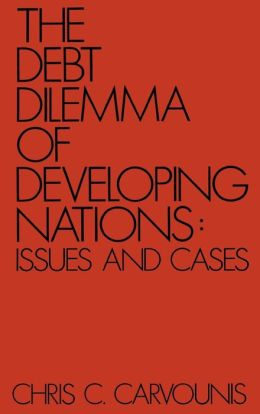 The Debt Dilemma of Developing Nations: Issues and Cases