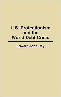 U.S. Protectionism And The World Debt Crisis