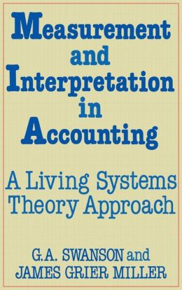 Measurement and Interpretation in Accounting: A Living Systems Theory Approach