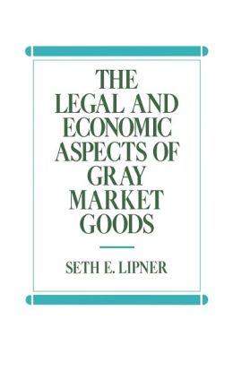 Legal And Economic Aspects Of Gray Market Goods