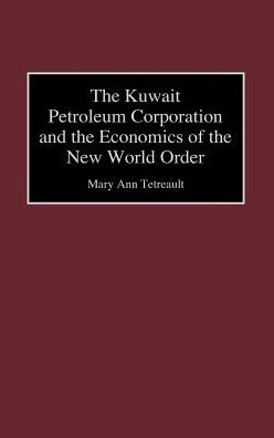The Kuwait Petroleum Corporation and the Economics of the New World Order