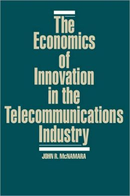 The Economics of Innovation in the Telecommunications Industry