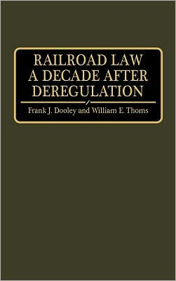 Railroad Law A Decade After Deregulation