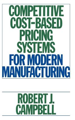 Competitive Cost-Based Pricing Systems For Modern Manufacturing