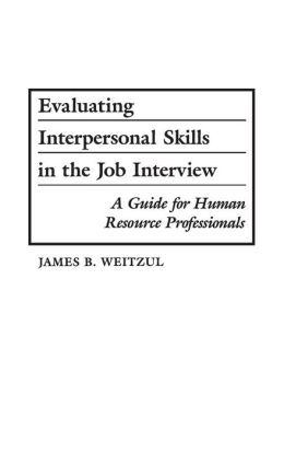 Evaluating Interpersonal Skills in the Job Interview: A Guide for Human Resource Professionals