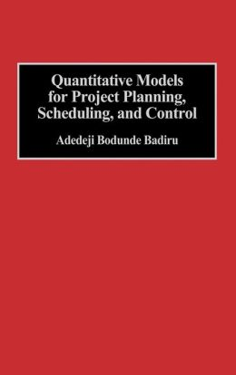 Quantitative Models for Project Planning, Scheduling, and Control