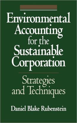 Environmental Accounting For The Sustainable Corporation
