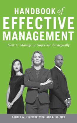 Handbook of Effective Management: How to Manage or Supervise Strategically