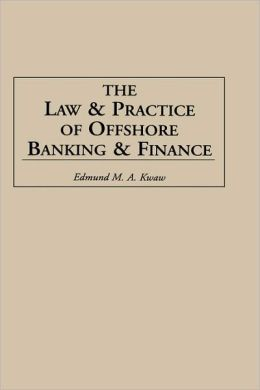 Law And Practice Of Offshore Banking And Finance