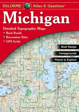 Michigan Atlas and Gazetteer: Detailed Topographic Maps