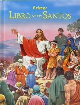 Primer Libro de los Santos: La Historia de Sus Vidas y Sus Ejemplos