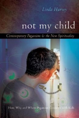 Not My Child: Contemporary Paganism & the New Spirituality