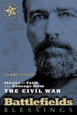 Battlefields and Blessings: Stories of Faith and Courage from the Civil War