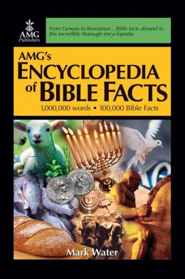 AMG's Encyclopedia of Bible Facts: An Essential Bible Guide