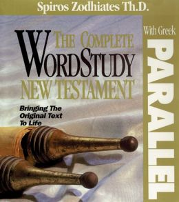 Complete Word Study New Testament W/ Parallel Greek: KJV Edition
