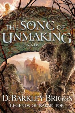 The Song of Unmaking (Legends of Karac Tor Series #3)