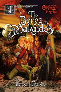 The Bones of Makaidos (Oracles of Fire Series #4)