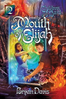 From the Mouth of Elijah (Children of the Bard Series #2)
