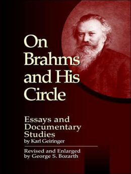 On Brahms and His Circle: Essays and Documentary Studies