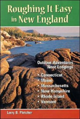 Roughing It Easy in New England: Outdoor Adventures Near Lodgings in CT, ME, MA, NH, RI, VT