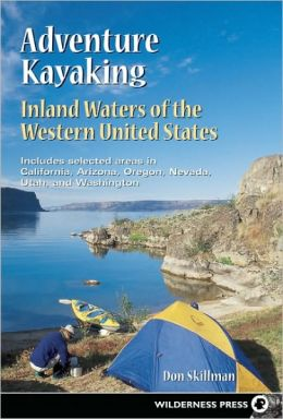 Adventure Kayaking Inland Waters Of The Western United States