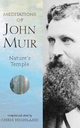 The Meditations of John Muir: Nature's Temple