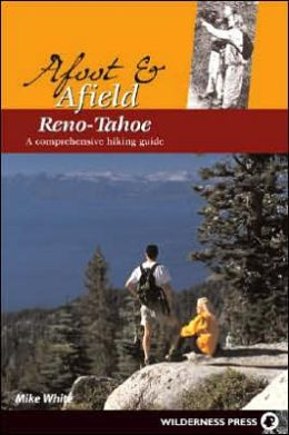 Afoot and Afield - Reno-Tahoe: A Comprehensive Hiking Guide