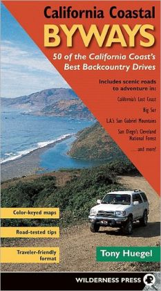California Coastal Byways: 50 of California's Best Adventure Roads on the Coast