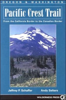Pacific Crest Trail Oregon & Washingtonfrom the California Border to the Canadian Border