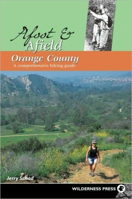 Afoot and Afield Orange County: A Comprehensive Hiking Guide