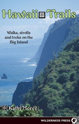Hawaii Trails: Walks, Strolls and Treks on the Big Island