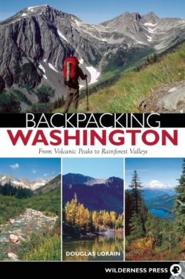 Backpacking Washington: From Volcanic Peaks to Rainforest Valleys