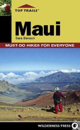 Top Trails: Maui: Must-Do Hikes for Everyone